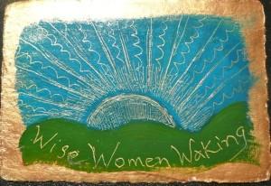 Wise Women Waking